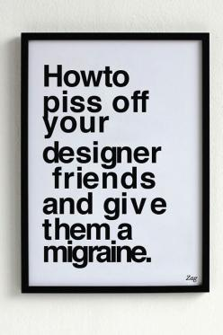 Pisses Me Off And I'm Not A Designer
