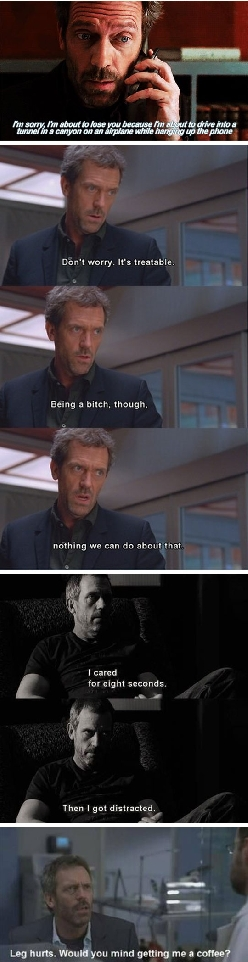 House Doing What He Does Best