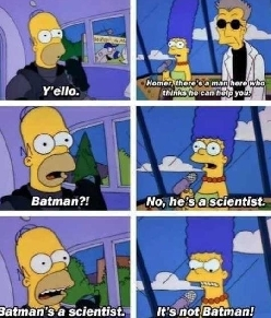 It's never Batman