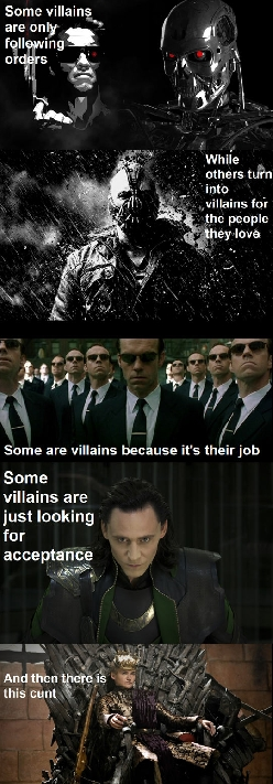 Some villains you are able to understand, but others