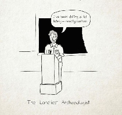 The Loneliest Archaeologist
