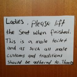 A sign found in the men's bathroom of a mostly female workplace.