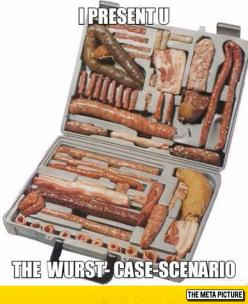 For When Things Go from Bad to Wurst