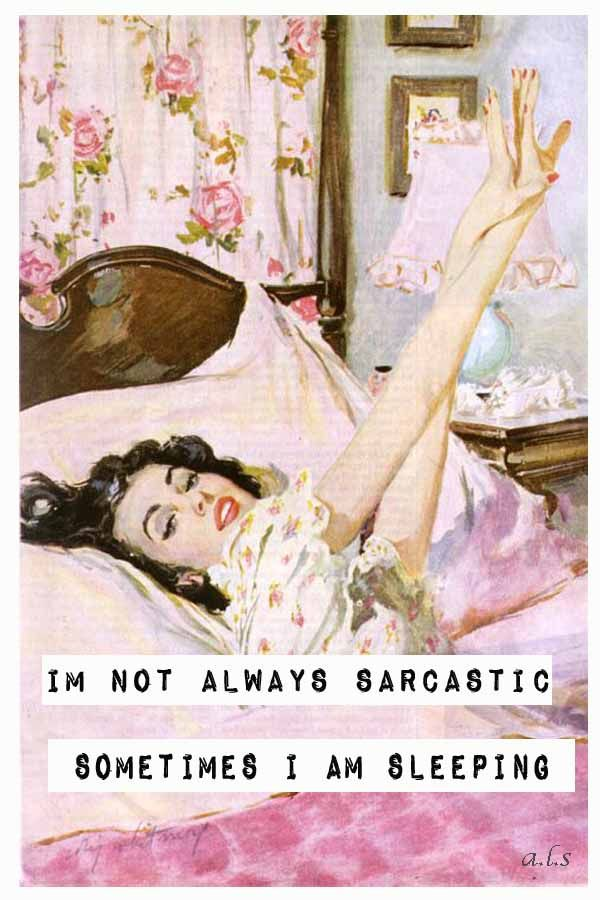 I'm not always sarcastic. Sometimes I'm sleeping.: I M Sleeping, Stuff, Quotes, Funny, Humor, Sarcastic