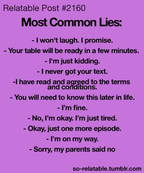 I fine it funny how I use most of these.: Quotes, Stuff, Sotrue, Truth, Funny, Common Lies, So True, Commonlies