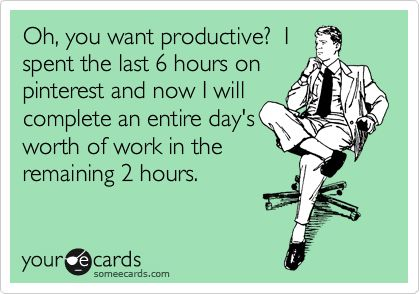 more like they only give me 2 hours worth of work to do and i sit on pinterest for the next 6 hours!: Giggle, Stuff, Quotes, Truth, My Life, Bahaha Funny, So True, Ecards
