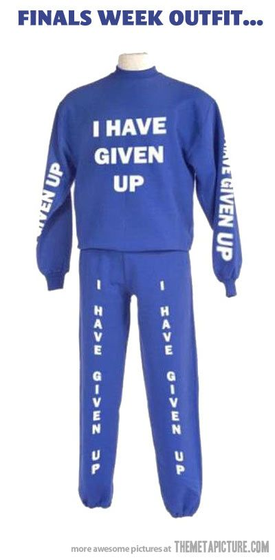 Perfect outfit for finals week… Haha i love this!! #funny #hilarious #finals: School, Stuff, Clothes, Finals Week, Outfit, Funny, Humor, Things