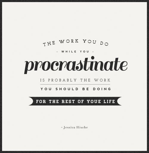 thunderbolts and sparks: Work, Life, Inspiration, Quotes, Jessica Hische, Thought, Procrastination
