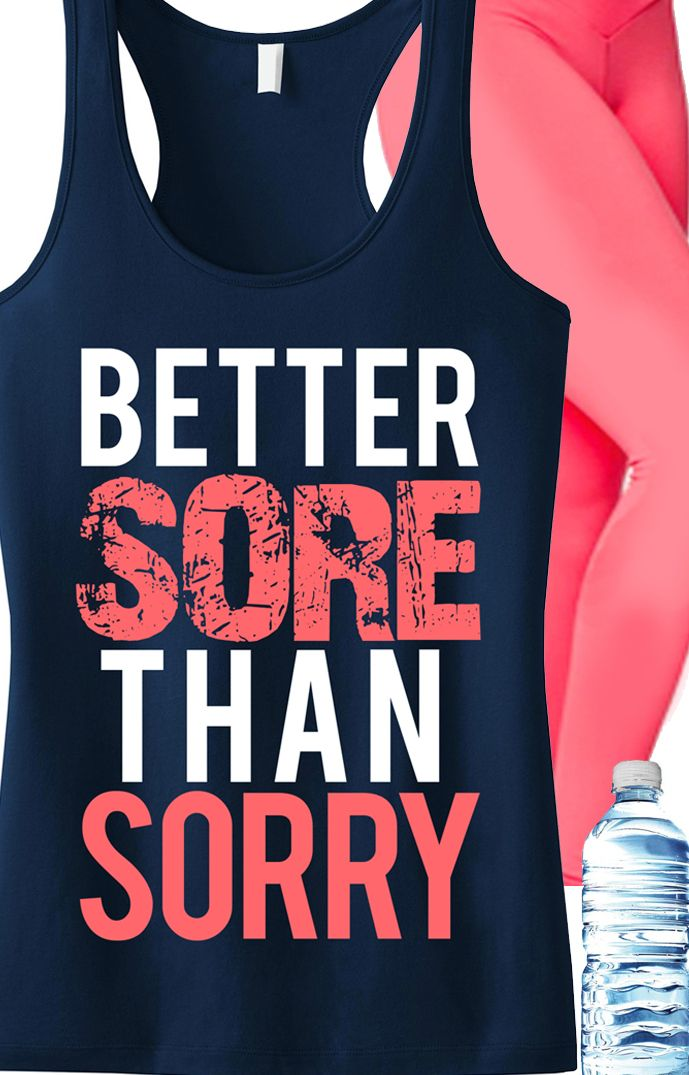 Better SORE than SORRY! Motivation for a tough #Workout. Navy blue racer-back with coral print. Only $24.99, click here to buy http://nobullwoman-apparel.com/collections/fitness-tanks-workout-shirts/products/better-sore-than-sorry-workout-tank: Better Sor