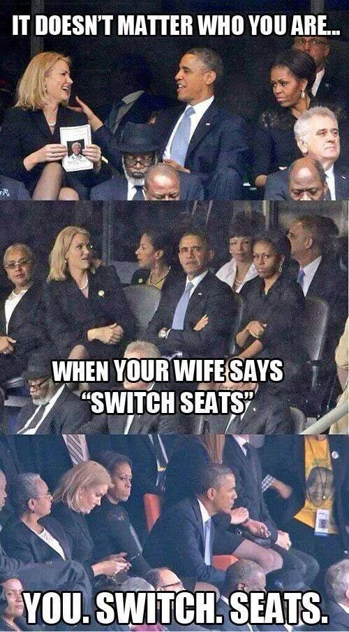He may be one of the most powerful men, but remember, the man is the head, but the women is the neck that turns the head! lol: Giggle, Doesn T, Switch Seats, Funny Stuff, Funnies, Humor, Obama