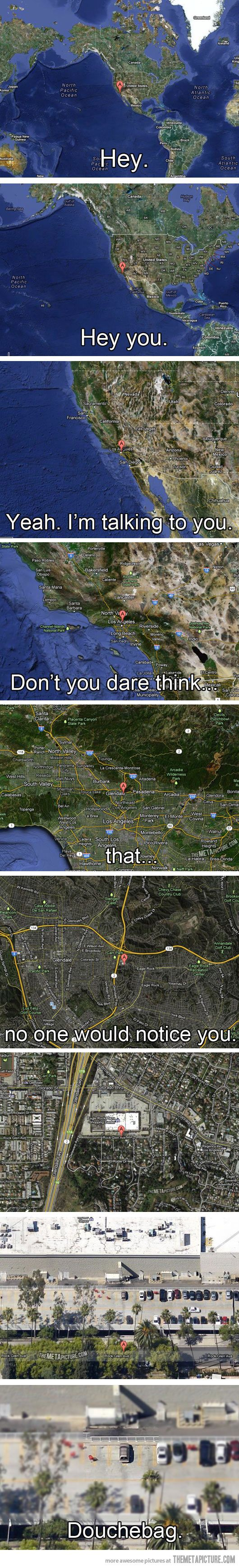 Hey you down there…: Giggle, Google Earth, Goggle Maps, Cant Stop Laughing, People S Children, Funny Stuff, Hate People, Can'T Stop Laughing