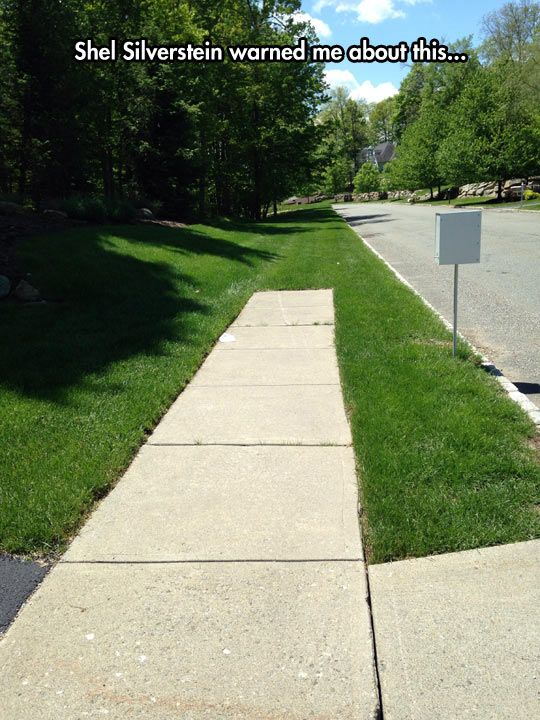 """This is so funny becuz Shel Silverstein wrote a poem book called """"Where the Sidewalk Ends""""!!! Haha made me lol: Silverstein Warned, Sidewalks, Book, Funny, Sidewalkends, Shel Silverstein, Shelsilverstein"""