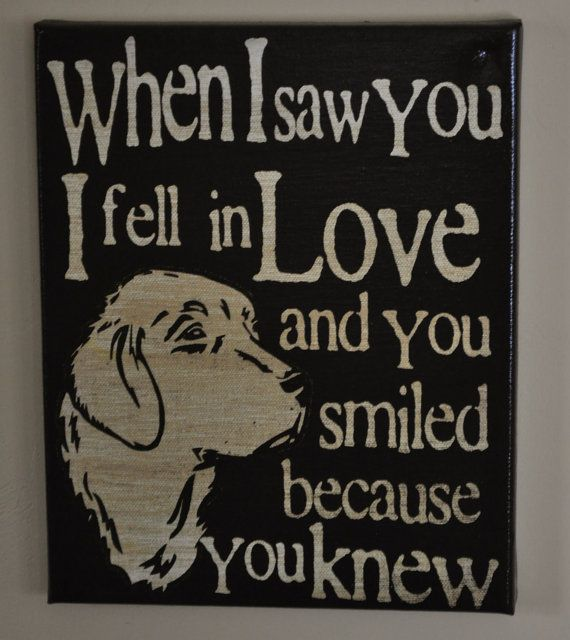True...when I saw you I fell in Love and you smiled because you knew!    Please adopt, neuter, spay, foster, transport or donate.: Doggie, Animals, Dogs, Golden Retrievers, Pet, Dog Quotes, Friend