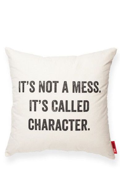 It's not a mess. It's called character. // Right?! This pillow!: It S, Bedroom Inspiration, Burlap Throw Pillows, Cream Throw, Decorative Throw Pillows, Decor Pillows, Mess Cream, Diy