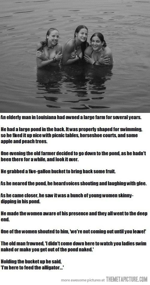 Clever old man...: Old Mans, Well Played, Skinny Dipping, Giggle, Alligator, Funny Stuff, Funnies