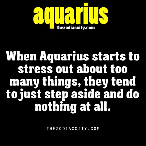 Aquarius zodiac facts. yep that's definitely me: Aquarius Facts, It S, Aquarian Things, I M, Quotes, Stress, Aquarius Zodiac Facts, Astrology