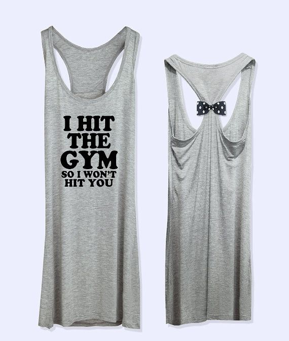 I Hit The Gym So I won't hit you  workout  fitness  by VintTime, $24.00: Tank Tops, Workout Fitness, Workout Gear, Work Outs, Bow Tank, Workout Clothes