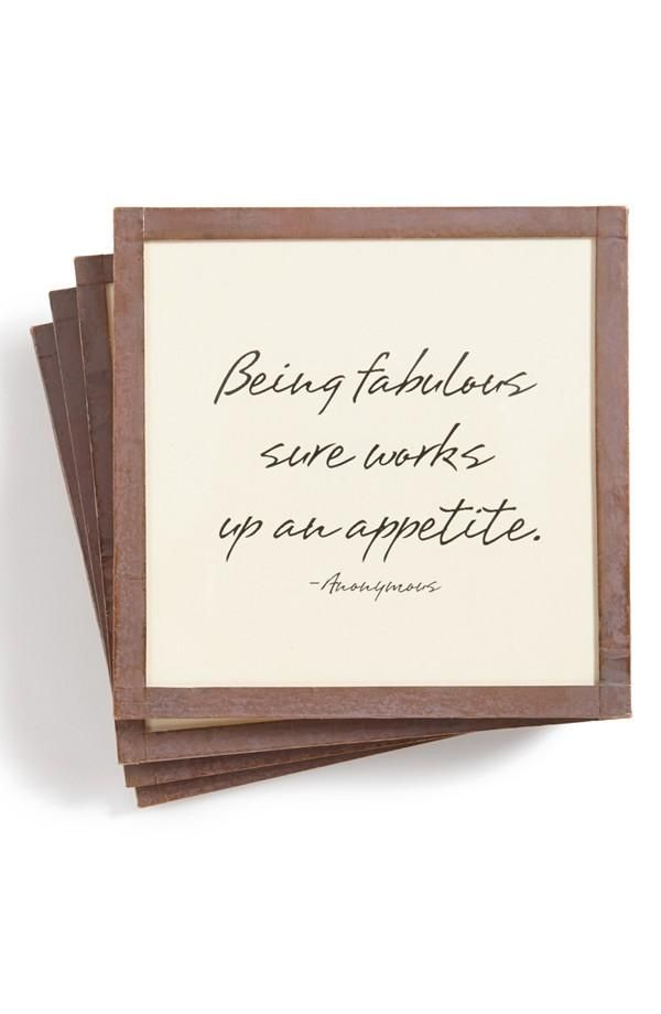 Being fabulous sure works up an appetite.: Copper Frames, Coasters Printed, Coaster Set, Fabulous Coasters, Ben S Garden, Humorous Quote, Glass Coasters