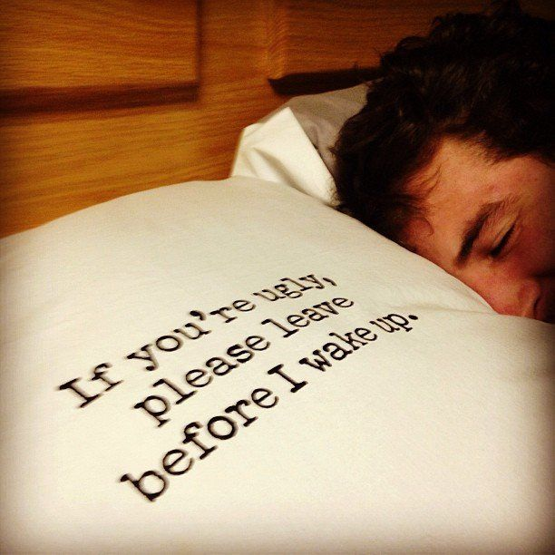 "Set of pillowcases with the phrase ""If you're ugly, please leave before I wake up."" printed on one side.: Leave, Pillows Pillowcases, Quote, Funny, Wake Up, Things"