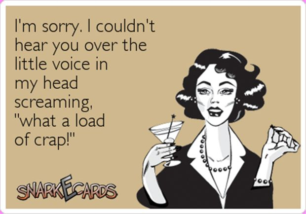 My inner voices are yelling at me to tune you out.: Funny Ex Quotes, Sarcastic Work Humor, Funny Hilarious, Funny Humor, Funny Things Hilarious, Work Quotes Funny, Work Quotes Humor, Funny Work Quotes, Work Funny Ecard