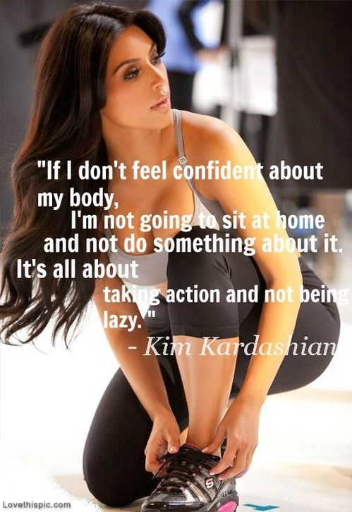 .That's easy to say when you have personal trainers and all the healthy food you could need. But still a good quote.: Kimkardashian, Work, Inspiration, Kim Kardashian, Weight Loss, Fitness Quotes, Fitness Motivation, Health