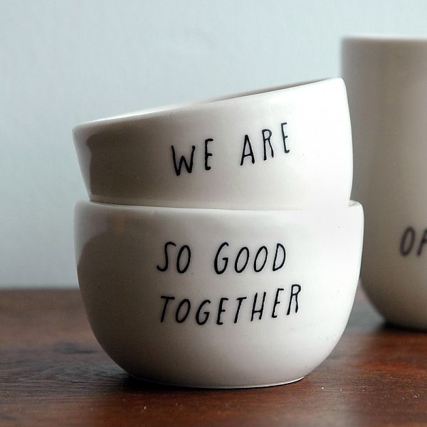 Pigeon Toe - We are So Good Together: Sweet, Stuff, Cups, Gift Ideas, Pigeon When, Things, Diy, Bowls, Wedding Gifts