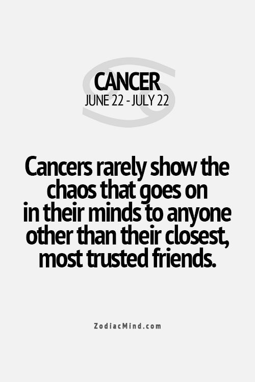 Cancers rarely show the chaos that goes on in their minds to anyone, other than their closest, most trusted friends.: Cancer Horoscope Facts Truths, Cancer Trait, Zodiac Signs Cancer Facts, Cancer Zodiac Quote, Astrology Cancer Facts, Cancer Zodiac Sign,