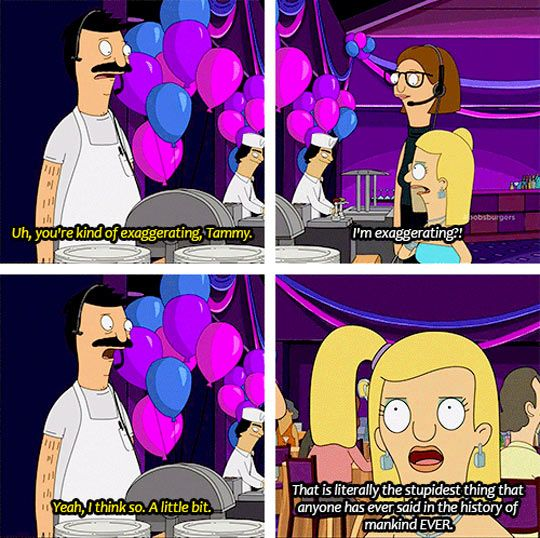 And The Hyperbole Award Goes To: Pictures Funnypictures, Bob'S Burgers, Funny Pics, Funny Pictures, Humor Funnypictures, Even, Funny Photos, Bobs Burgers