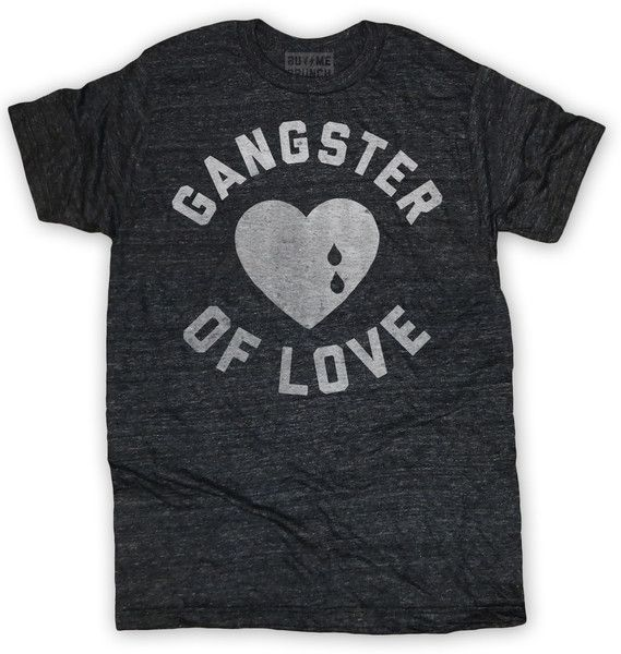 Gangster of Love. Ultrasoft charcoal triblend crewneck t-shirt. Read more at http://www.buymebrunch.com/products/gangster-of-love-mens-tee-black#EYjXmuLYu7WoxYsO.99: Man S Products, Man Stuff, Style, Charcoal Triblend, Graphic Tees, Heat Transfer, Gangste