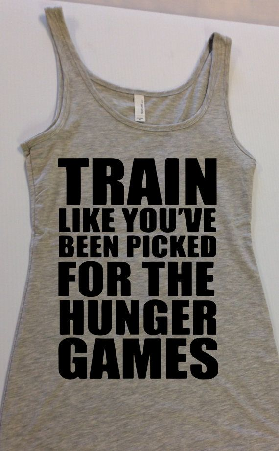 If I had this, maybe I'd be more motivated to work out....haha: Fitness Quotes Funny, 27 Hunger, Hunger Games, Hungergames, Funny Fitness Quotes, Fitness Motivation, The Hunger Game, Funny Fitness Tanks