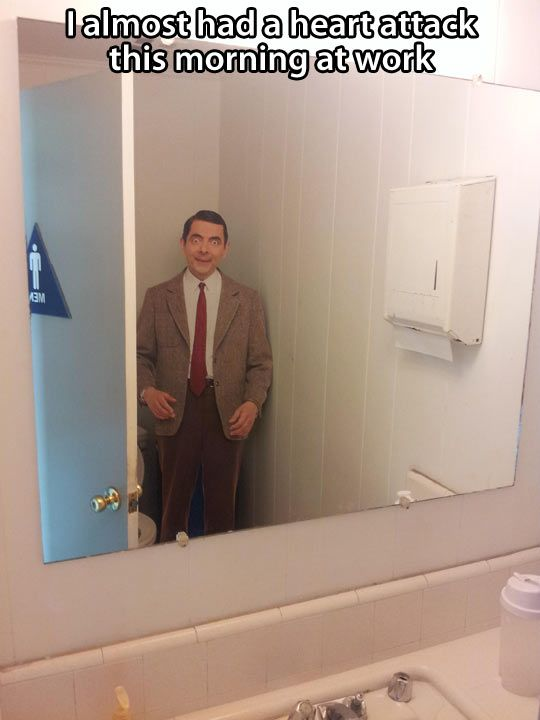 Yeah, I'd almost have a heart attack too if I saw Mr. Bean in a restroom.: Heart Attack, Office Pranks, Mr Bean, Beans, Funny, Humor, April Fools