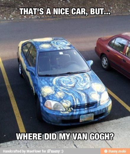 I hope that paint job didn't cost too much Monet <-- The comment is even hilarious: Vangogh, Vans, Starry Night, Cars, Funny Stuff, Humor, Van Gogh