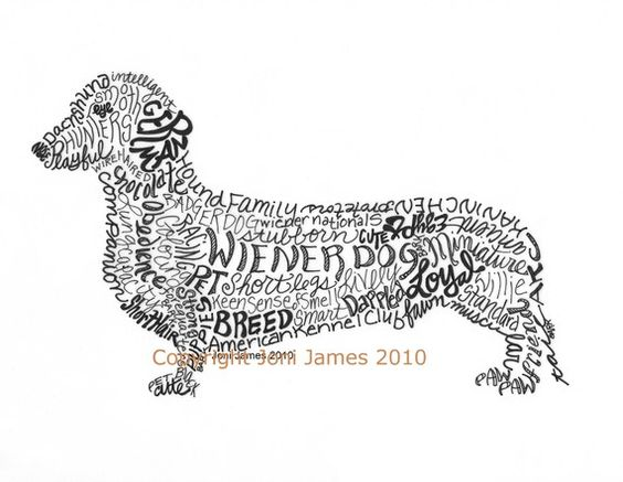 I love my weiner dogs .... and words.  The perfect combo for a gal like me!! (PS - this would also make a great gift for the Benson's :): Ink Illustration, Dachshund Art, Weenie Dogs, Art Prints, Art Calligram, Weiner Dogs, Wiener Dogs, Dog Art