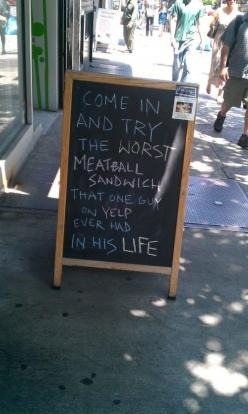"""This is my new favourite way of dealing with negative feedback"" / Sandwich shop in the East Village: Signs, Giggle, Guy, Worst Meatball, Humor, Yelp Review, Meatball Sandwiches"