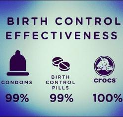 Birth control effectiveness. Condoms versus the pill versus Crocs.: Crocs, Funny Stuff, Humor, Funnies, Births, Birthcontrol