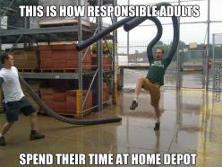 I don't know about you, but this is what I do at Home Depot. Until they throw me out...: Bucketlist, Bucket List, Funny Stuff, Funnies, Humor, Home Depot, Responsible Adults