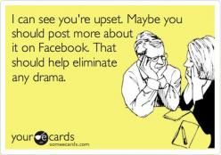 I would love nothing more than to kick your fat ass but I know you're nothing but a pathetic little bitch who would run straight to the cops: Facebook Humor Posts, Someecards Facebook, Ecards About Facebook, Someecards Funny Sarcasm, Quotes About Face