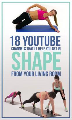 These 18 YouTube Channels Are All You Need To Get In Shape: Get In Shape, Body Weight Workout, Living Room Workout, Fitness Exercise, Weight Loss Workout, 18 Youtube