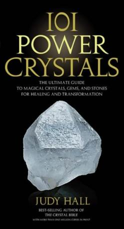 101 Power Crystals: The Ultimate Guide to Magical Crystals, Gems, and Stones for Healing and Transformation: Ultimate Guide, Book, Stone, Power Crystals, Powercrystals, 101 Power, Gem