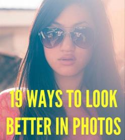 19 Ways to Look Better in Photos. Really good tips - not just for selfies. What Cosmo says goes!: Senior Picture, Foolproof Beauty, Picture Tip, Photo, Beauty Tricks, Selfie Idea