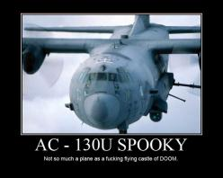 C-130 Spectre Gunship | This: C 130 Spectre Gunship: Military Aircraft, Air Force, Gunships Spooky Spectre Puff, Aircraft Pictures, Ac130, Motivational Posters, Sydesjokes Motivational