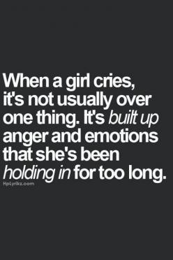 Exactly!!! When I cried this morning, it was over all things I had built up inside me. *sighhhh*: Over It All Quote, Quotes, Girl Facts, Truth, Thought, So True, True Stories, Cry Quote