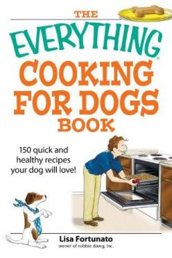 Free Book - The Everything Cooking for Dogs Book: 100 quick and easy healthy recipes your dog will bark for!, by Lisa Fortunato, is free in the Kindle store and from Barnes & Noble.: Dogs Book, Free Book, Weight Loss, Cooking, Easy Healthy Recipes, Li