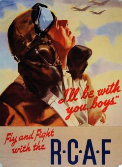 "I'll Be With You Boys""    Royal Canadian Air Force recruitment poster from World War Two.: World War, Front Posters, Airforce, War Wwii Posters Allied, Air Force, Vintage Poster, Royal, Boys"