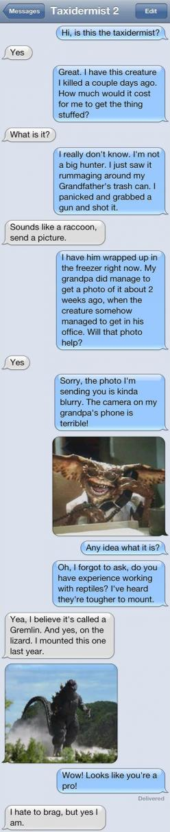 I used to think Chuck Testa was my favorite taxidermist....: Funny Texts, Text Prank, Funny Pictures, Prank Text, Funny Stuff, Text Messages, Humor, Funnies