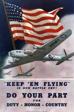 Keep 'em flying is our battle cry! Do your part for duty, honor, country. WWII recruiting and enlistment poster, circa 1942.: World War, Vintage Posters, Wwii Posters, War Ii, Ww Ii, Ww2 Poster