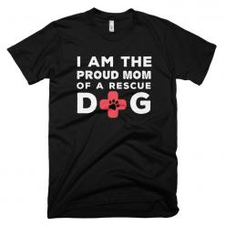 Proud Mom of a Rescue Dog Black: Dog Days, Doggy Stuff, Doggie Stuff, Products, Dog Stuff, Friend, Animals Unconditional