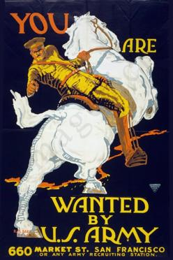 World War 1 Poster - You are wanted by the U.S. Army Help Us Salute Our Veterans by supporting their businesses at www.VeteransDirectory.com and Hire Veterans VIA www.HireAVeteran.com Repin and Link URLs: World War I, Propaganda Posters, Horse, Wwi Poster