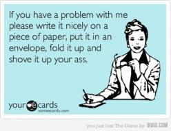 ..and shove it up yo butt!: Some People, Truth, Perfect Love, My Life, Well Said, So True, Ah Hahaha