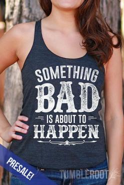 "BRAND NEW ""Something Bad"" tank top perfect for your next country music festival! // tumbleroot.com: Tanktops, Country Tank Tops, Style, Clothing, Clothes, Racerback Tank, Bad, Tanks"